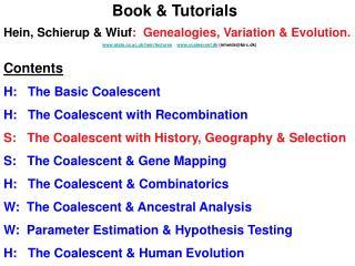 Hein, Schierup  Wiuf:  Genealogies, Variation  Evolution. stats.ox.ac.uk