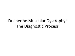 Duchenne Muscular Dystrophy: The Diagnostic Process