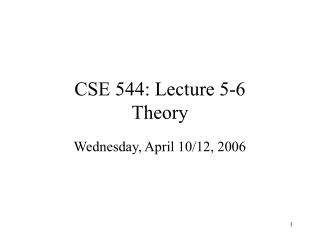 CSE 544: Lecture 5-6 Theory