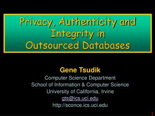 Privacy, Authenticity and Integrity in  Outsourced Databases