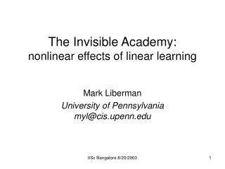 The Invisible Academy: nonlinear effects of linear learning