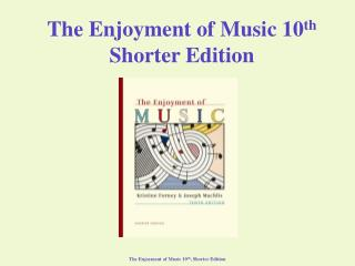 The Enjoyment of Music 10th Shorter Edition
