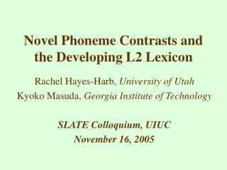Novel Phoneme Contrasts and the Developing L2 Lexicon