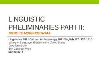 Linguistic Preliminaries Part II:  Intro to Morphosyntax