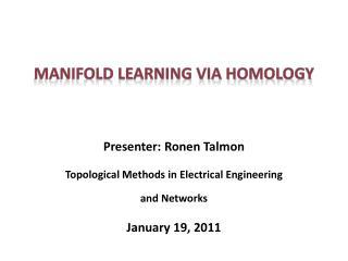 Manifold Learning Via Homology