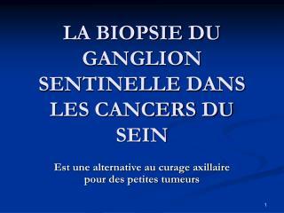 la biopsie du ganglion sentinelle dans les cancers du sein