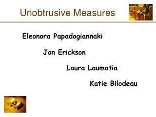 Unobtrusive Measures