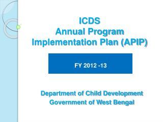 ICDS  Annual Program Implementation Plan APIP