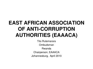 EAST AFRICAN ASSOCIATION OF ANTI-CORRUPTION AUTHORITIES EAAACA