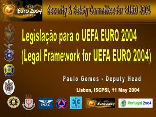 Legisla  o para o UEFA EURO 2004 Legal Framework for UEFA EURO 2004