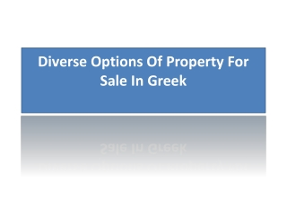 Diverse Options Of Property For Sale In Greek