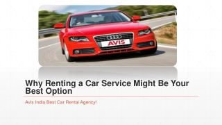 Why Renting a Car Service Might Be Your Best Option