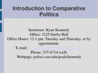 Introduction to Comparative Politics Instructor: Ryan Kennedy