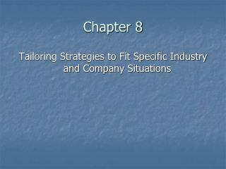 Tailoring Strategies to Fit Specific Industry and Company Situations