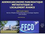 adenocarcinome pancreatique metastatique et  localement avance