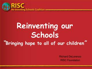 Reinventing our Schools  Bringing hope to all of our children