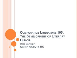 Comparative Literature 105: The Development of Literary Humor