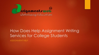 How Does Help Assignment Writing Services for College Studen