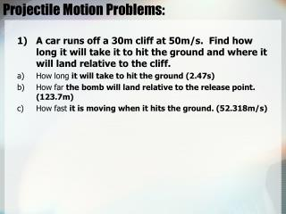 Projectile Motion Problems:
