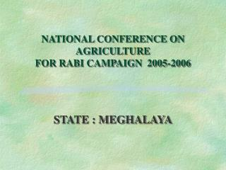 NATIONAL CONFERENCE ON AGRICULTURE FOR RABI CAMPAIGN  2005-2006