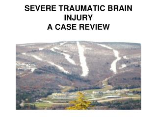SEVERE TRAUMATIC BRAIN INJURY A CASE REVIEW