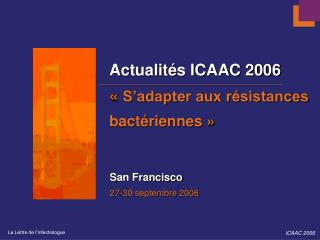 actualit s icaac 2006    s adapter aux r sistances bact riennes