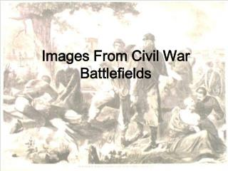 Images From Civil War Battlefields