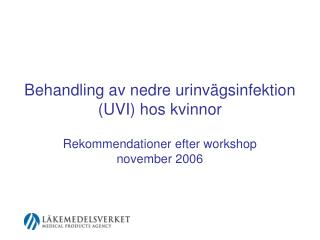 Behandling av nedre urinv gsinfektion UVI hos kvinnor