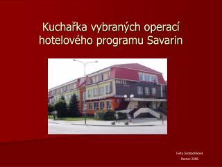 Kucharka vybran ch operac  hotelov ho programu Savarin