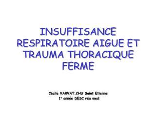 insuffisance respiratoire aigue et trauma thoracique ferme