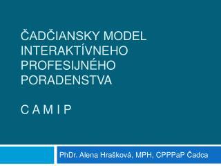 Cadciansky model interakt vneho profesijn ho poradenstva  C A M I P