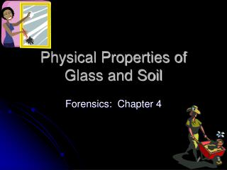 Physical Properties of Glass and Soil