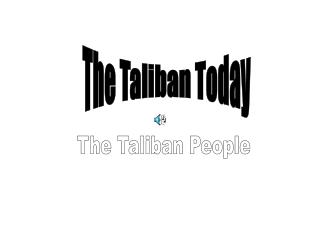 The Taliban Today