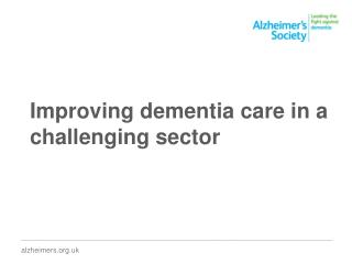 Improving dementia care in a challenging sector