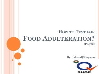 How to Test for Adulteration - 2