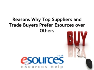 Reasons why top suppliers and trade buyers prefer esources o