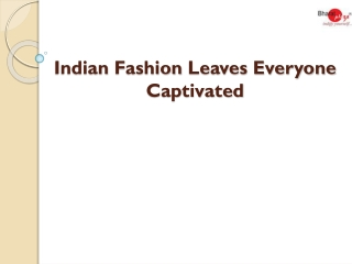 Indian Fashion Leaves Everyone Captivated
