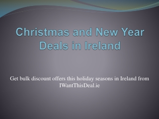 Christmas and New Year offers in Ireland