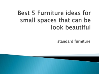 Best 5 Furniture ideas for small spaces that can be look bea
