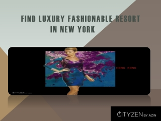 Find Luxury fashionable Resort  in New York