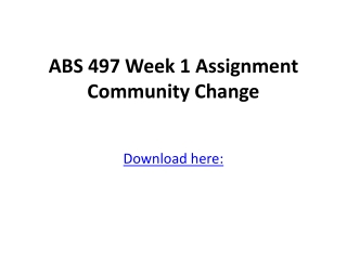 ABS 497 Week 1 Assignment Community Change
