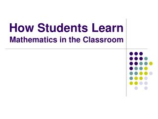 How Students Learn Mathematics in the Classroom