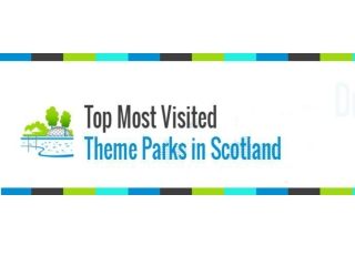 Top Most Visited Theme Parks in Scotland
