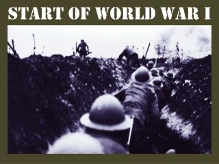 Start of WORLD WAR I