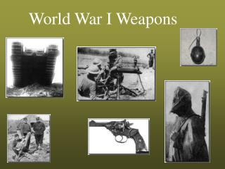 World War I Weapons