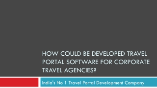 How could be Developed Travel Portal Software for Corporate