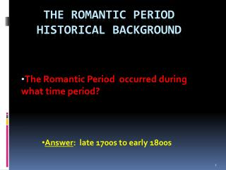 The Romantic Period Historical background