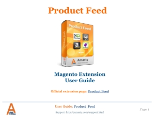Product feed: Magento Extension by Amasty. User Guide.