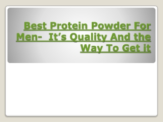 Best Protein Powder For Men-  It's Quality And