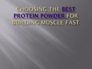Choosing the best protein powder for building muscle